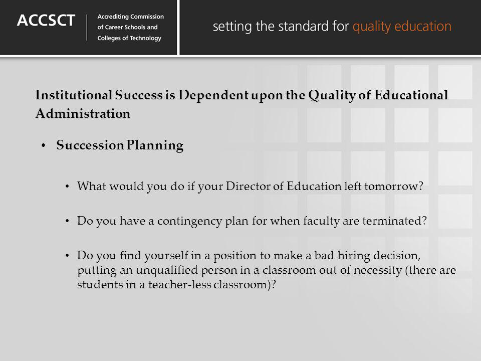 Institutional Success is Dependent upon the Quality of Educational Administration