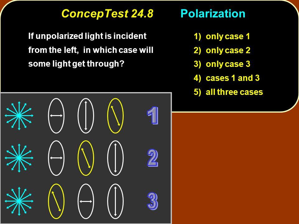 ConcepTest 24.8 Polarization