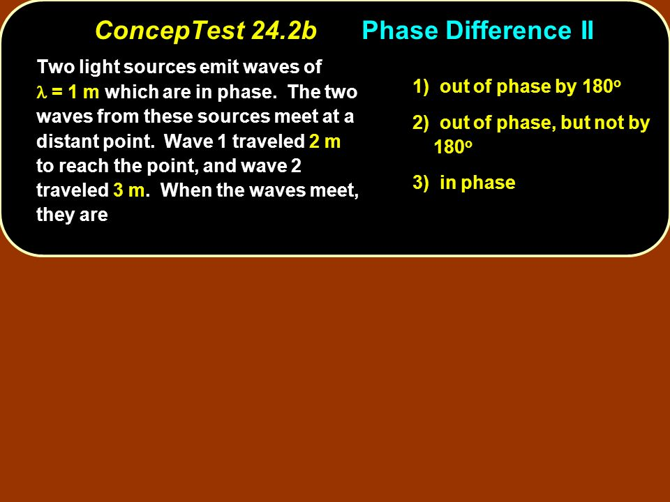 ConcepTest 24.2b Phase Difference II