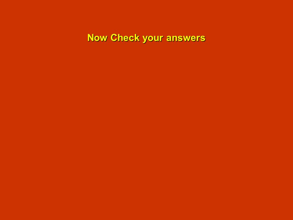 Now Check your answers