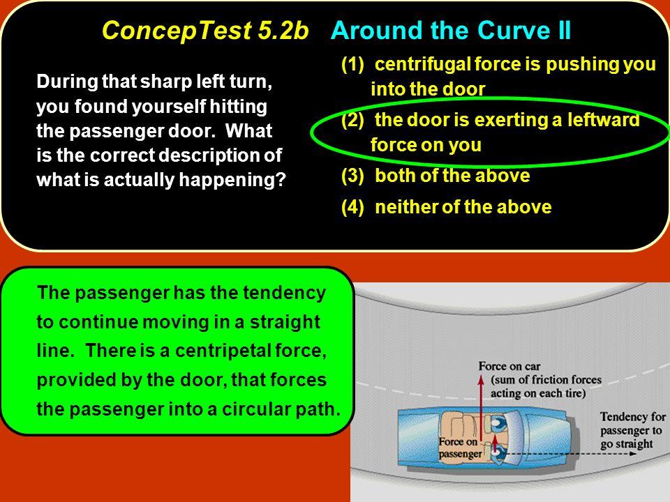 ConcepTest 5.2b Around the Curve II