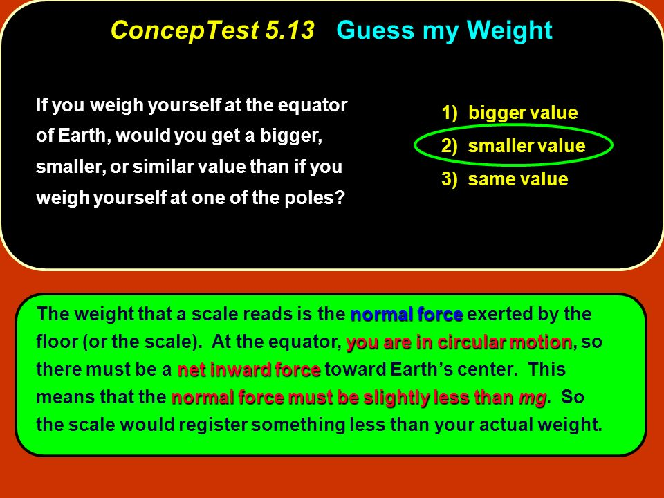 ConcepTest 5.13 Guess my Weight