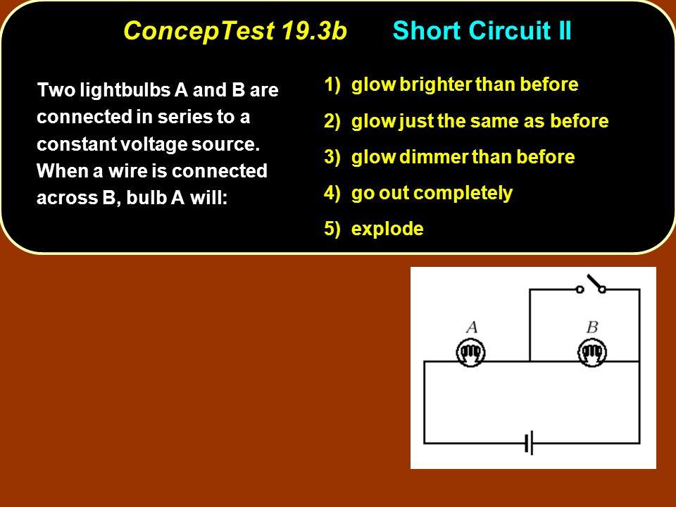 ConcepTest 19.3b Short Circuit II