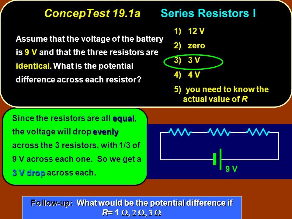 ConcepTest 19.1a Series Resistors I