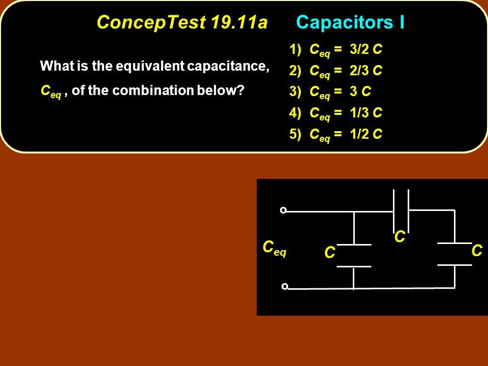 ConcepTest 19.11a Capacitors I