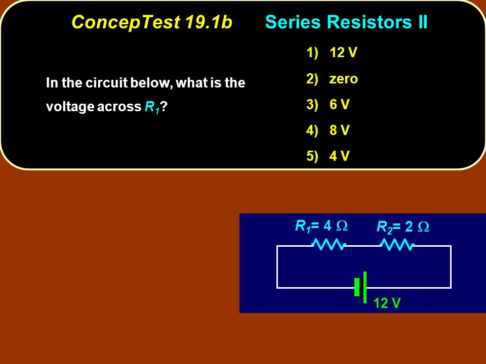 ConcepTest 19.1b Series Resistors II