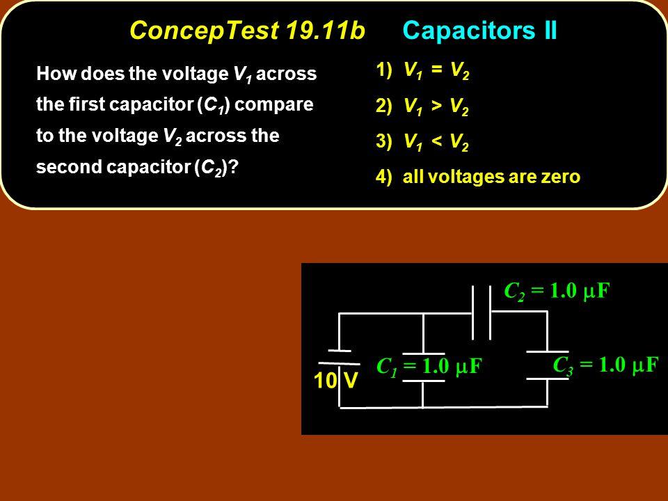 ConcepTest 19.11b Capacitors II