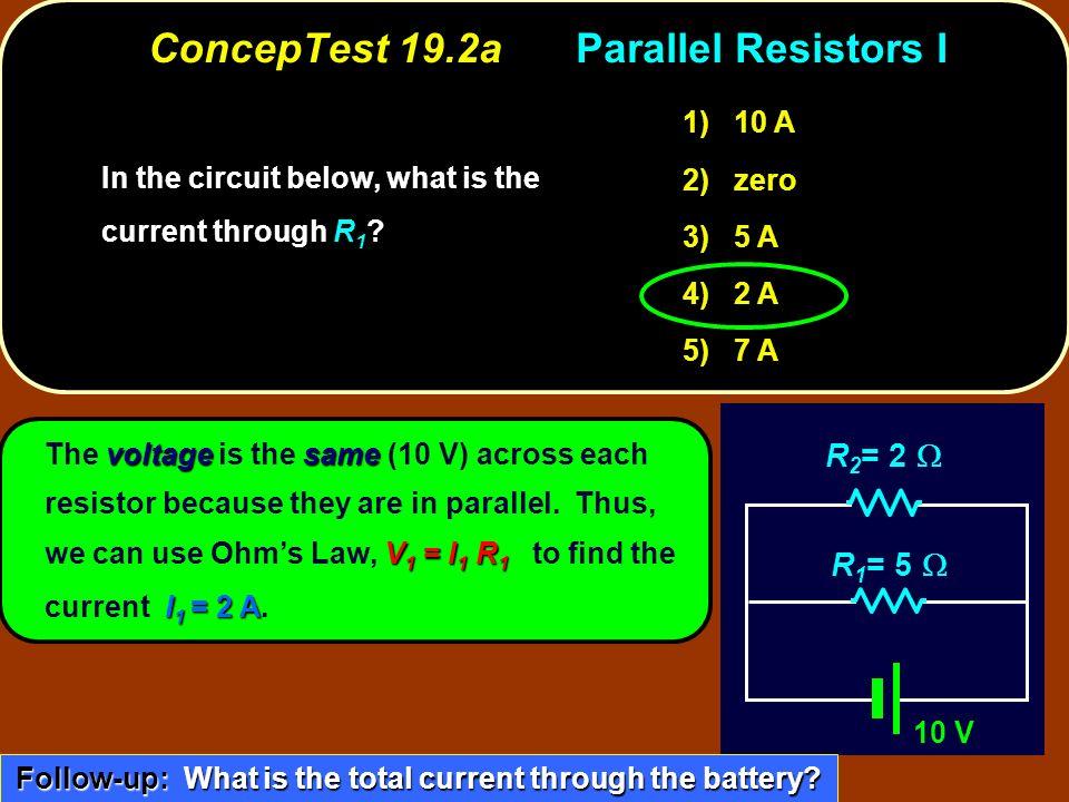 ConcepTest 19.2a Parallel Resistors I
