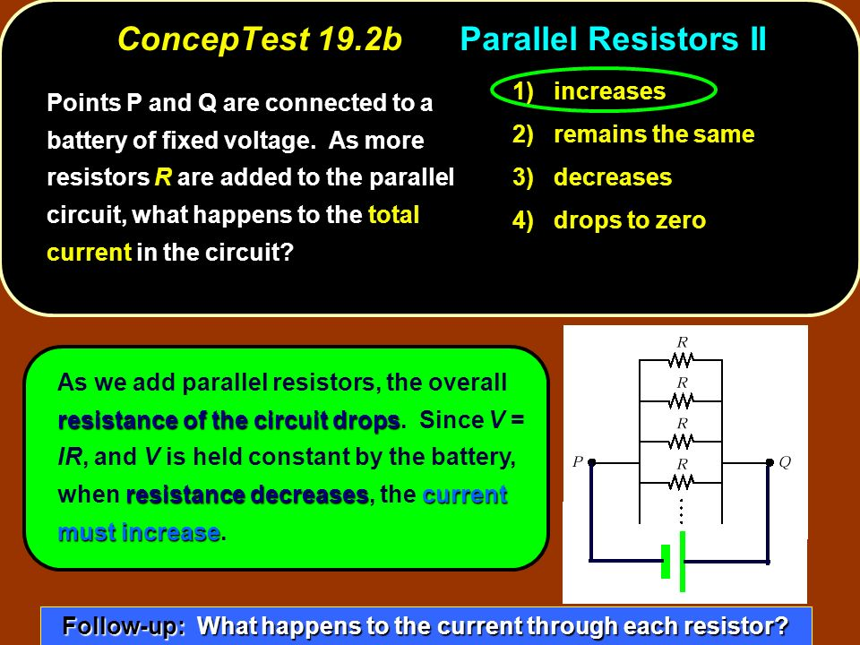 ConcepTest 19.2b Parallel Resistors II