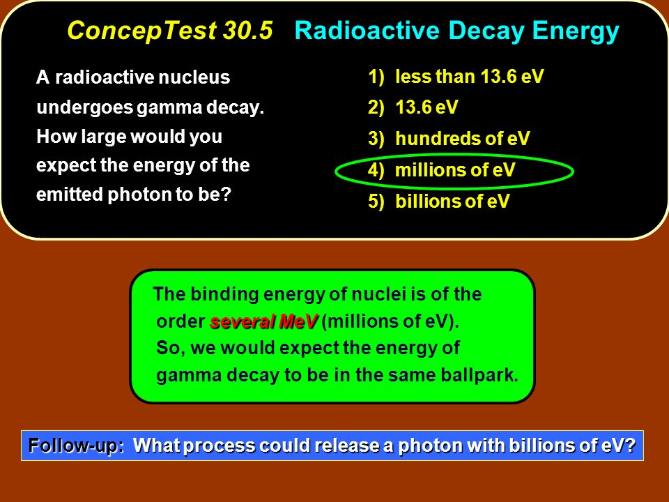 ConcepTest 30.5 Radioactive Decay Energy