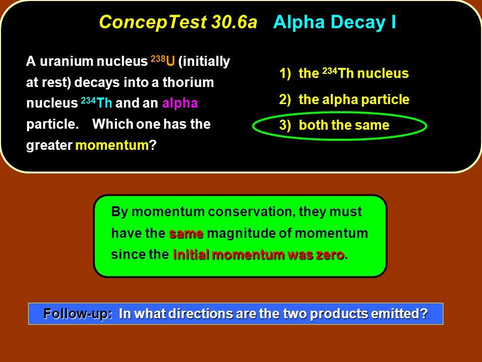 ConcepTest 30.6a Alpha Decay I