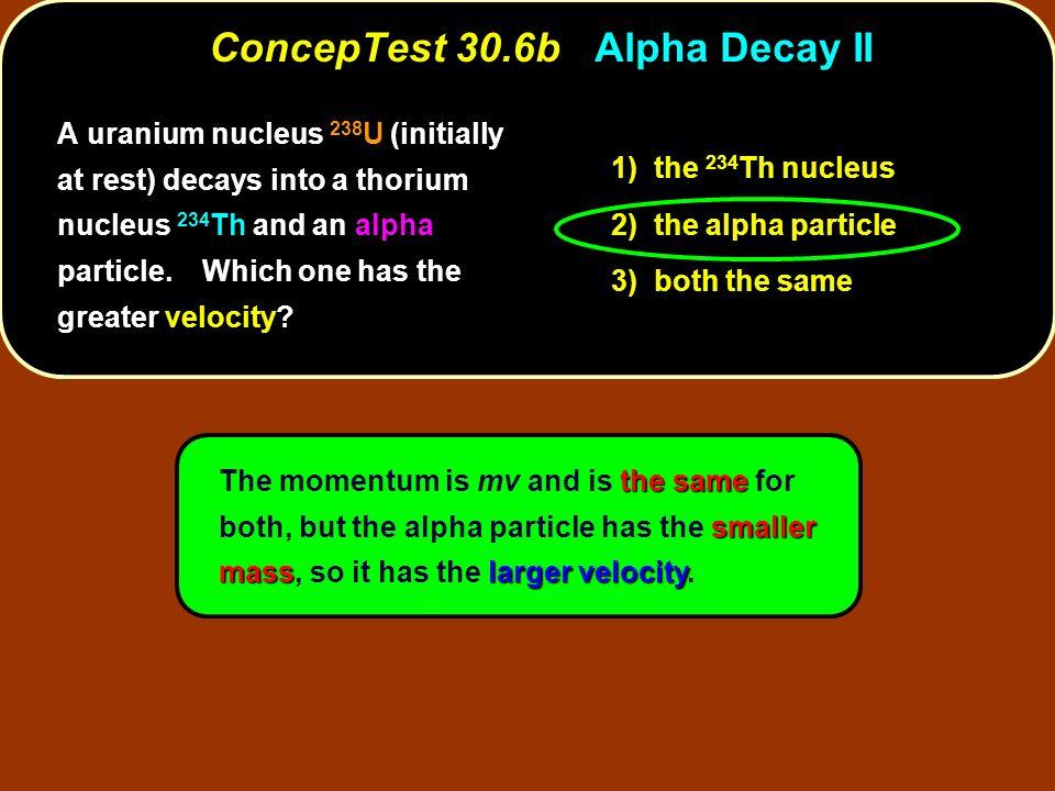 ConcepTest 30.6b Alpha Decay II
