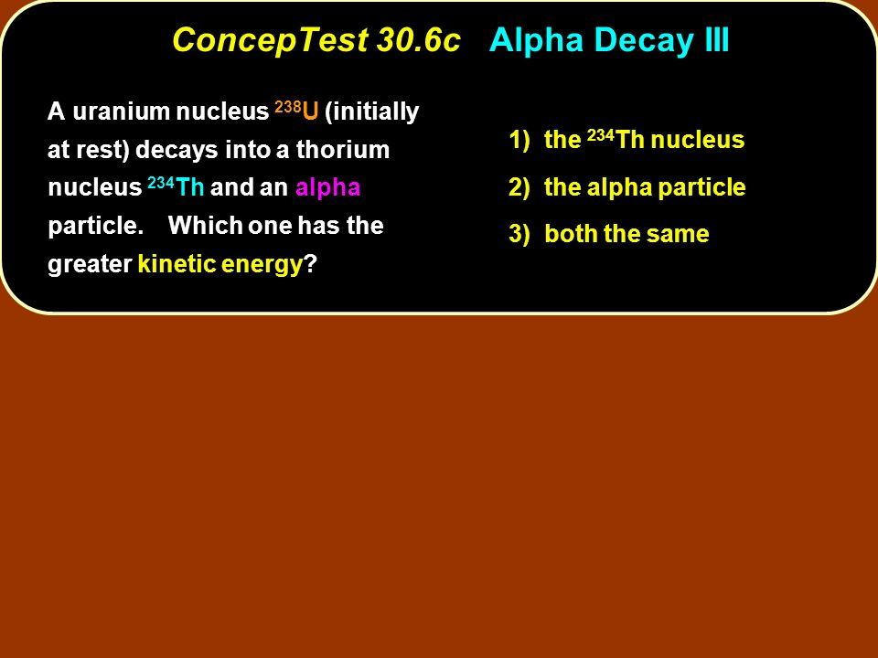 ConcepTest 30.6c Alpha Decay III