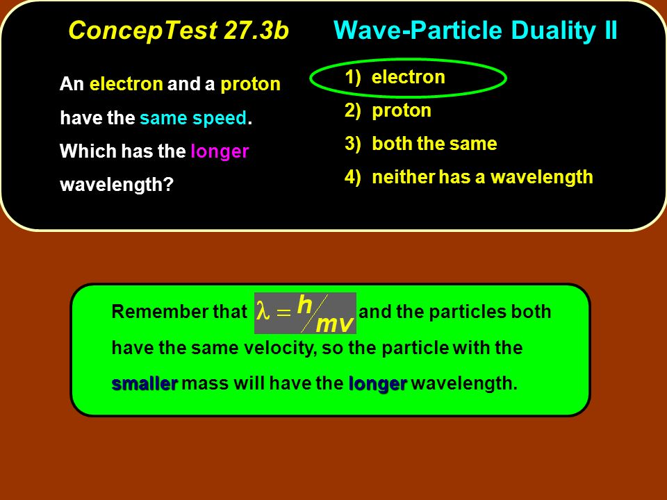 ConcepTest 27.3b Wave-Particle Duality II