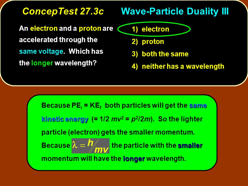 ConcepTest 27.3c Wave-Particle Duality III