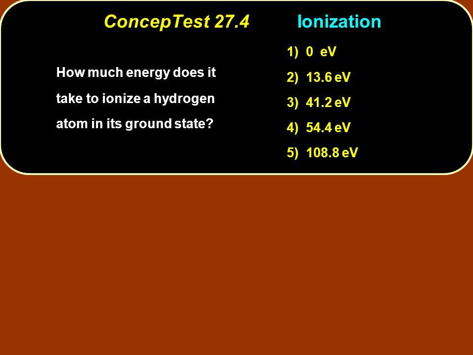 ConcepTest 27.4 Ionization