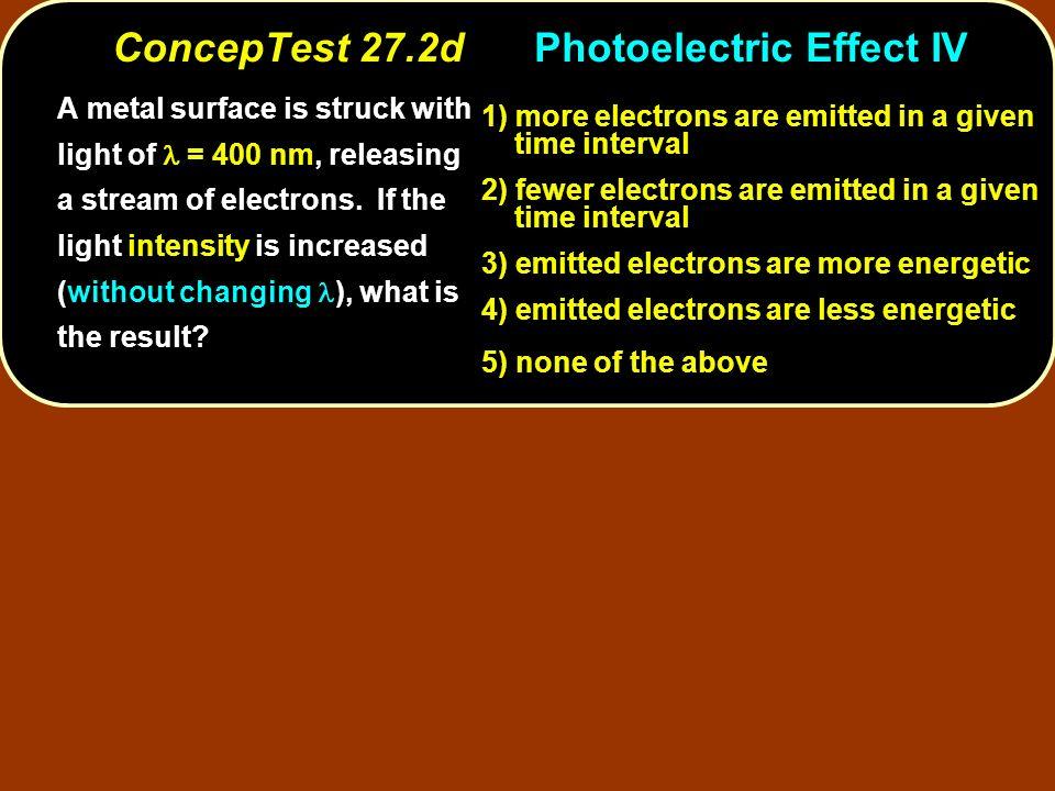 ConcepTest 27.2d Photoelectric Effect IV