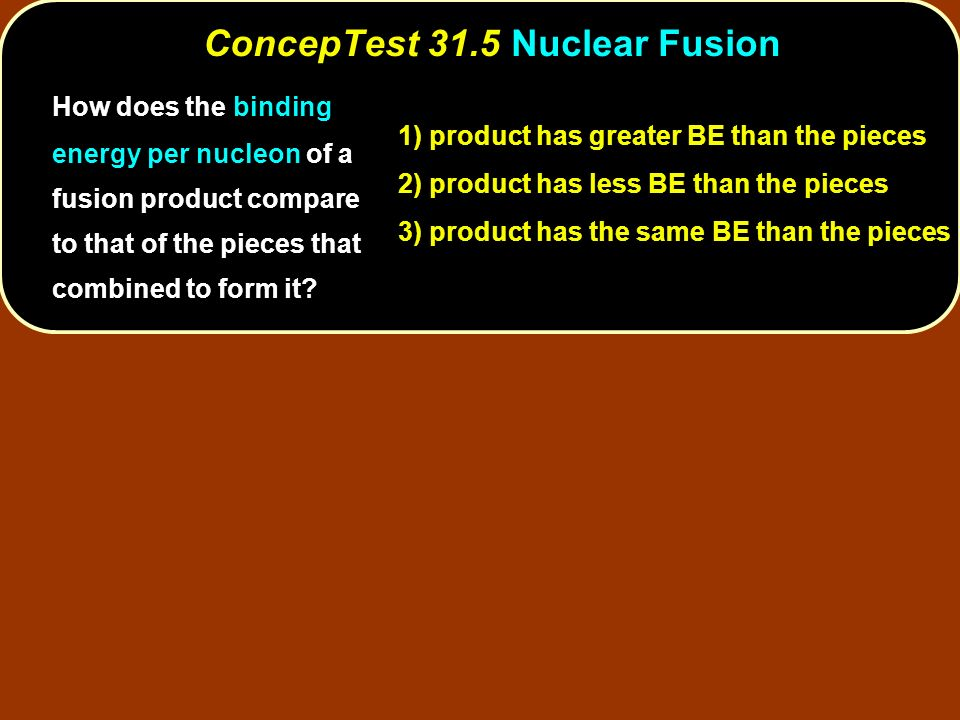 ConcepTest 31.5 Nuclear Fusion