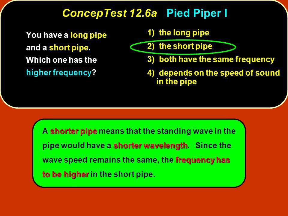 ConcepTest 12.6a Pied Piper I