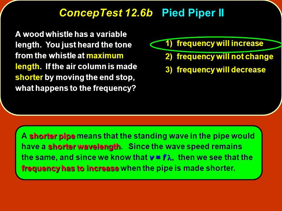ConcepTest 12.6b Pied Piper II