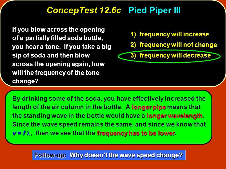 ConcepTest 12.6c Pied Piper III