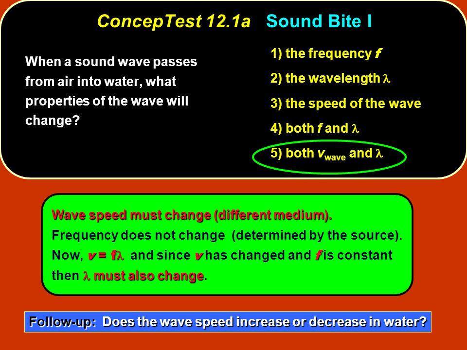ConcepTest 12.1a Sound Bite I
