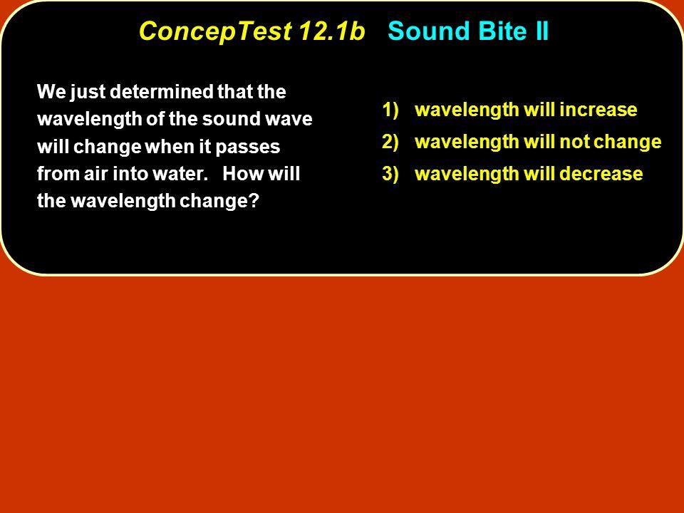 ConcepTest 12.1b Sound Bite II