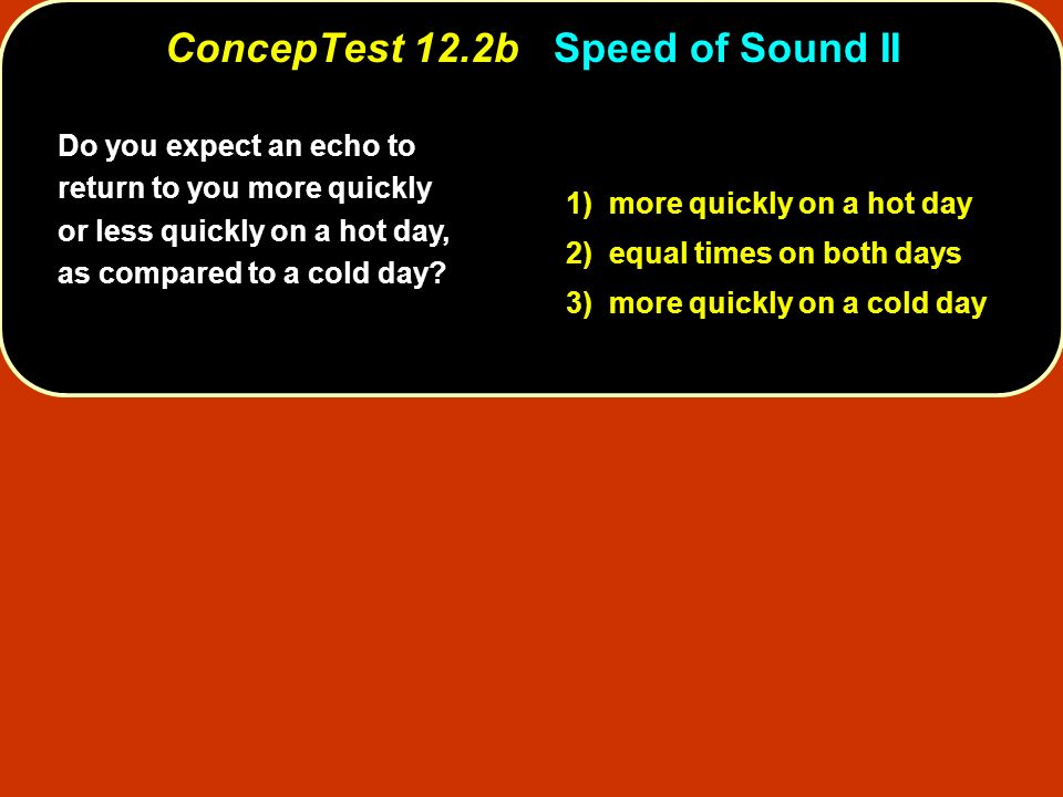 ConcepTest 12.2b Speed of Sound II