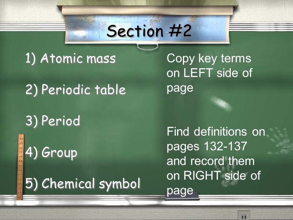 Section #2 1) Atomic mass 2) Periodic table 3) Period 4) Group