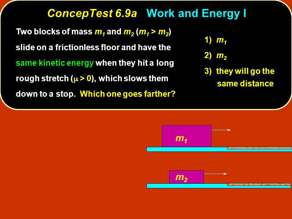 ConcepTest 6.9a Work and Energy I