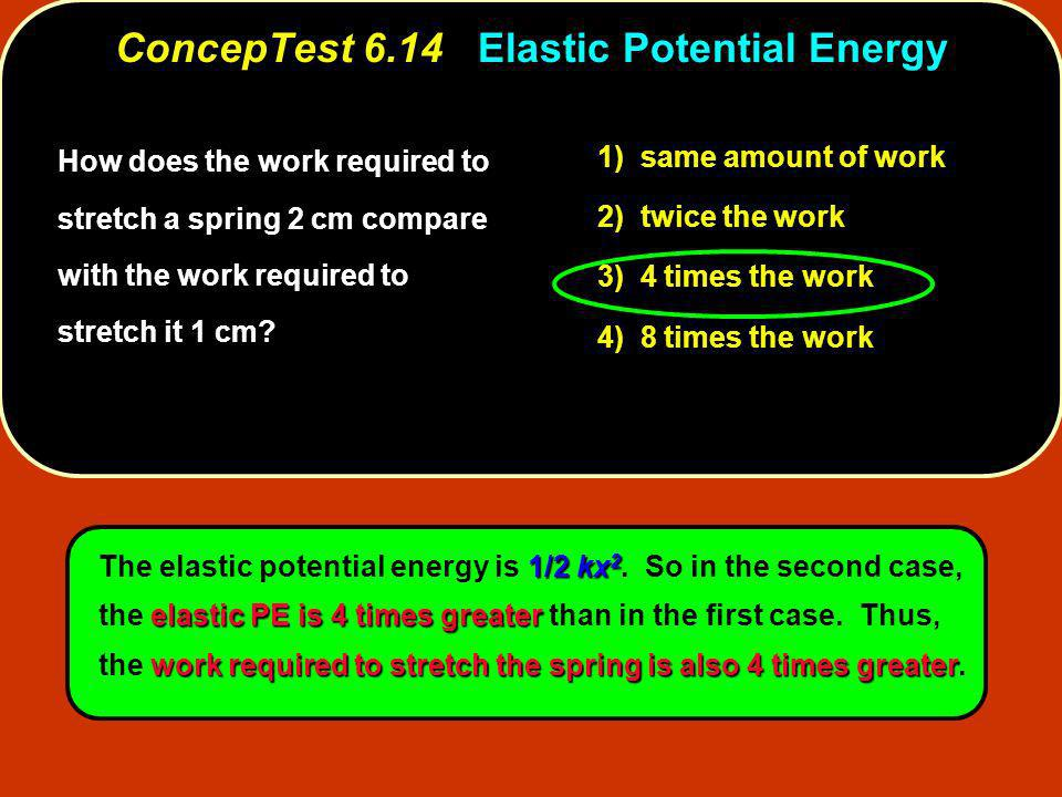 ConcepTest 6.14 Elastic Potential Energy