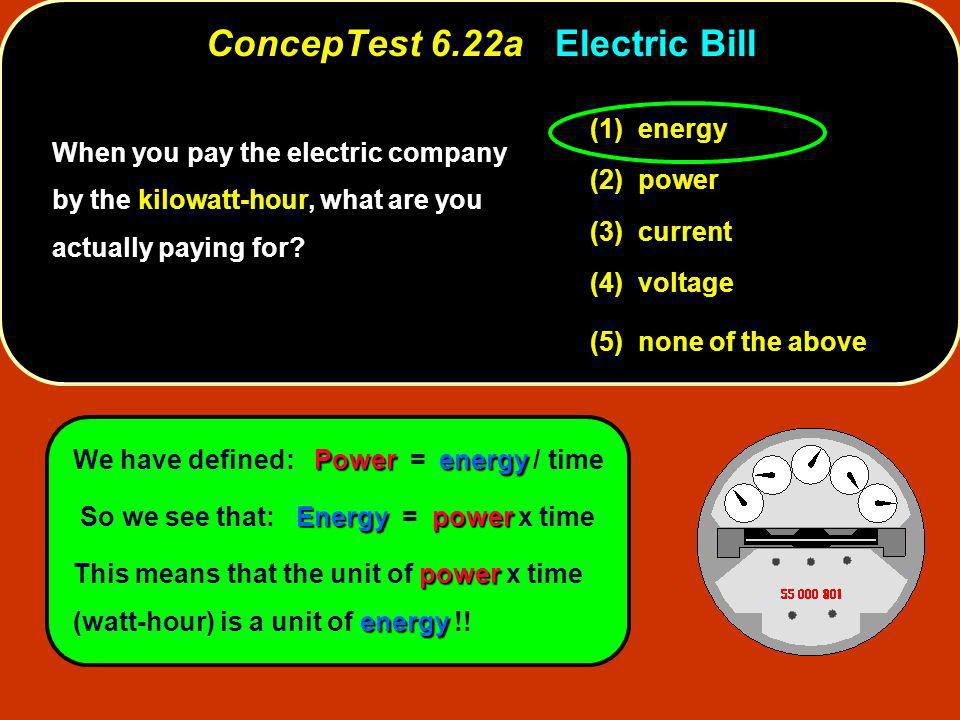 ConcepTest 6.22a Electric Bill