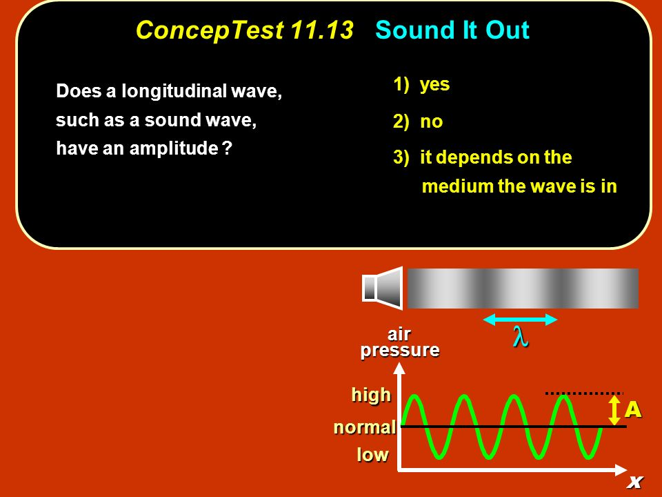 ConcepTest 11.13 Sound It Out