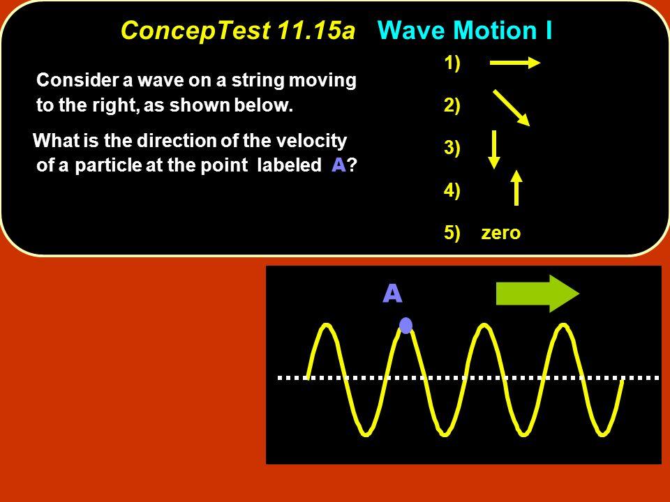 ConcepTest 11.15a Wave Motion I