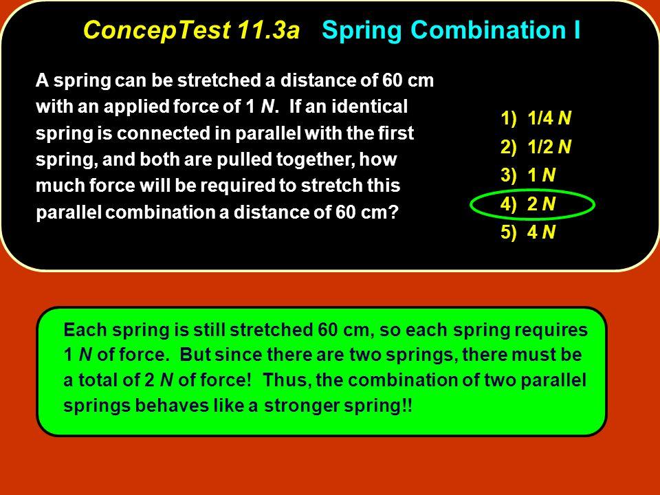 ConcepTest 11.3a Spring Combination I