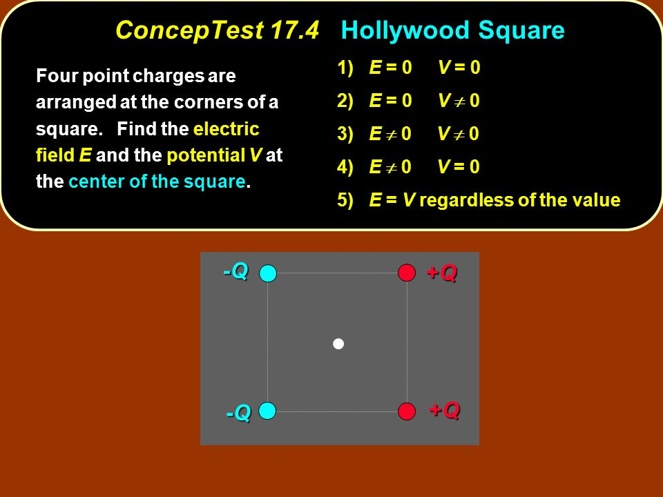ConcepTest 17.4 Hollywood Square