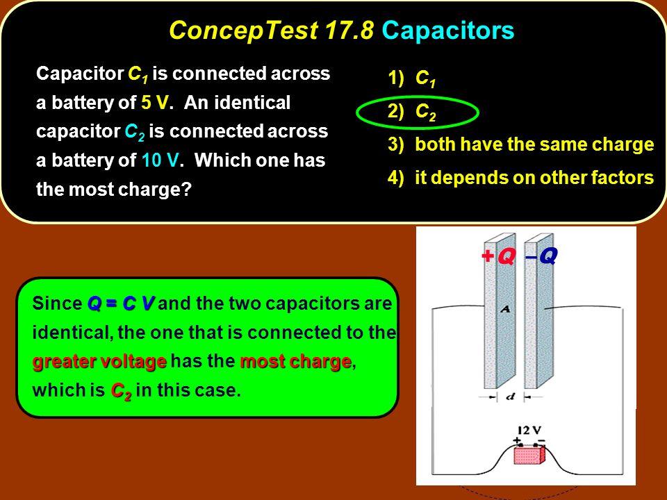 ConcepTest 17.8 Capacitors