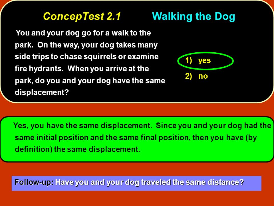ConcepTest 2.1 Walking the Dog