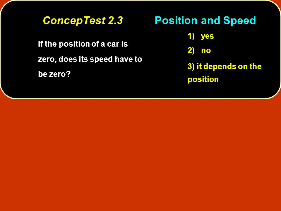 ConcepTest 2.3 Position and Speed