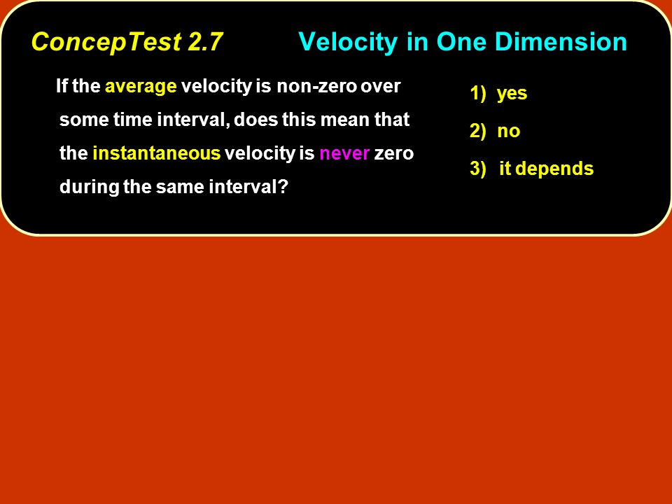 ConcepTest 2.7 Velocity in One Dimension
