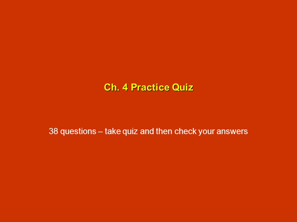 38 questions – take quiz and then check your answers