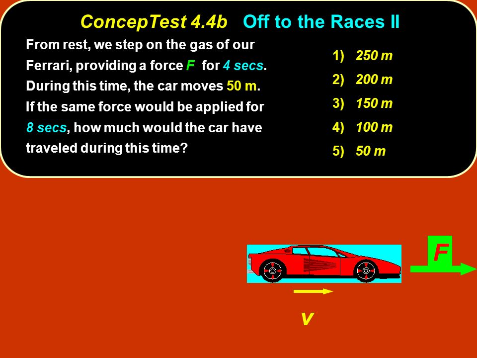ConcepTest 4.4b Off to the Races II
