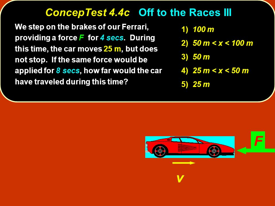 ConcepTest 4.4c Off to the Races III