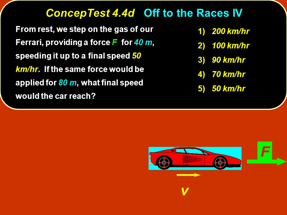ConcepTest 4.4d Off to the Races IV