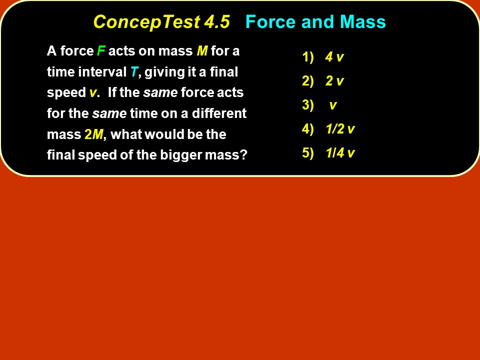 ConcepTest 4.5 Force and Mass