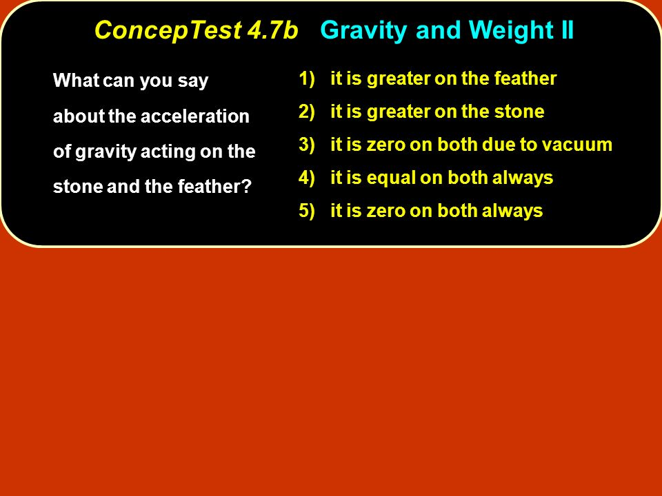 ConcepTest 4.7b Gravity and Weight II