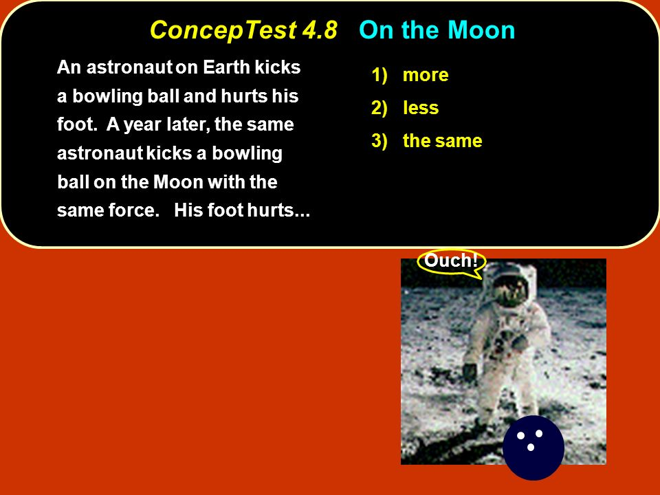 ConcepTest 4.8 On the Moon