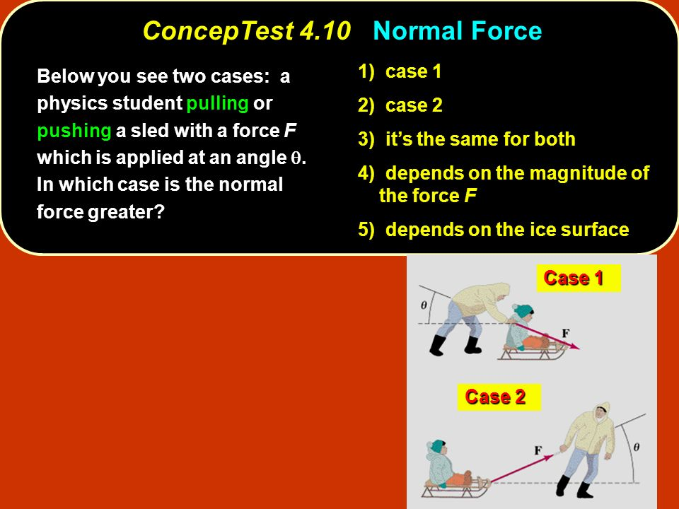 ConcepTest 4.10 Normal Force