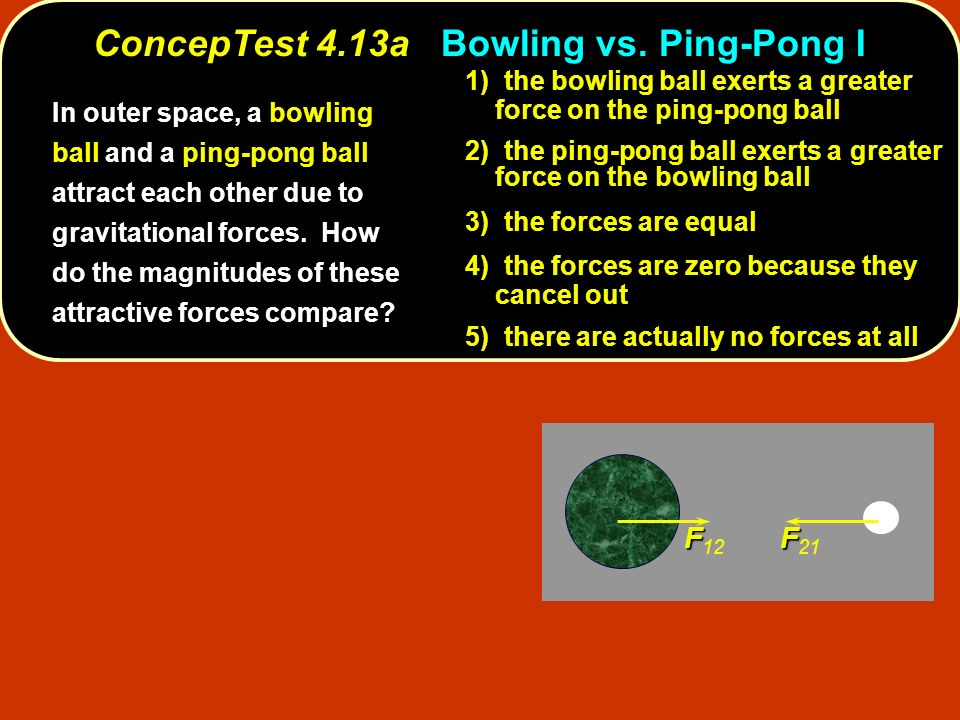 ConcepTest 4.13a Bowling vs. Ping-Pong I