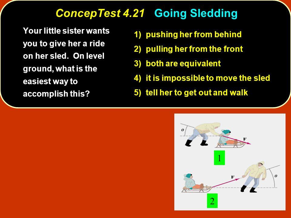 ConcepTest 4.21 Going Sledding